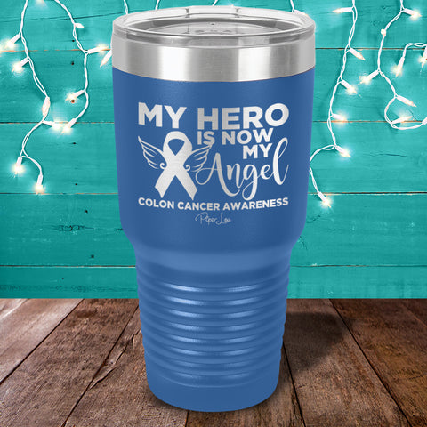 100% Donation - Colon Cancer - My Hero Is Now My Angel Laser Etched Tumbler