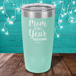 Mom Of The Year #JustKidding Laser Etched Tumbler