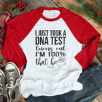 I Just Took A DNA Test I'm That Ho Christmas Raglan (Unisex)