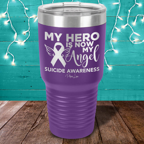 100% Donation - Suicide Awareness - My Hero Is Now My Angel Laser Etched Tumbler