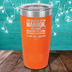 Fate Whispers To The Warrior Laser Etched Tumbler