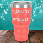 Namastay In Bed With My Cat Laser Etched Tumbler