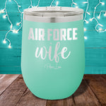 Air Force Wife 12oz Stemless Wine Cup
