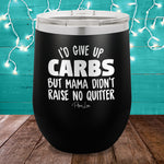 I'd Give Up Carbs But 12oz Stemless Wine Cup