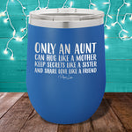 Only An Aunt 12oz Stemless Wine Cup