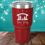 True Story Laser Etched Tumbler