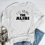 I'll Bring The Alibi Winter Apparel