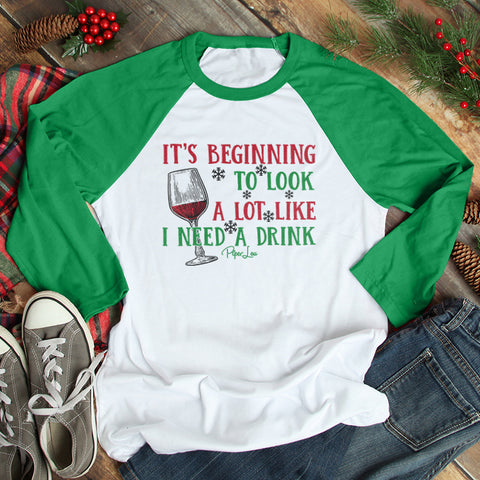 Its Beginning To Look A Lot Like I Need A Drink Wine Christmas Raglan (Unisex)