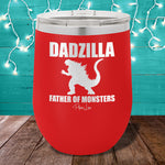 Dadzilla Father Of Monsters 12oz Stemless Wine Cup