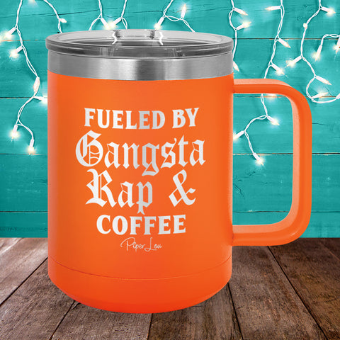 Fueled By Gangsta Rap 15oz Coffee Mug Tumbler