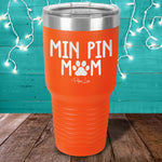Min Pin Mom Laser Etched Tumbler