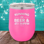 Running On Beer And Dry Shampoo 12oz Stemless Wine Cup