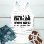 Some Girls Cuss Too Much And Watch Too Many Horror Movies