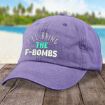 I'll Bring The F Bombs Hat