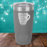 You Had Me At Pumpkin Spice Laser Etched Tumbler