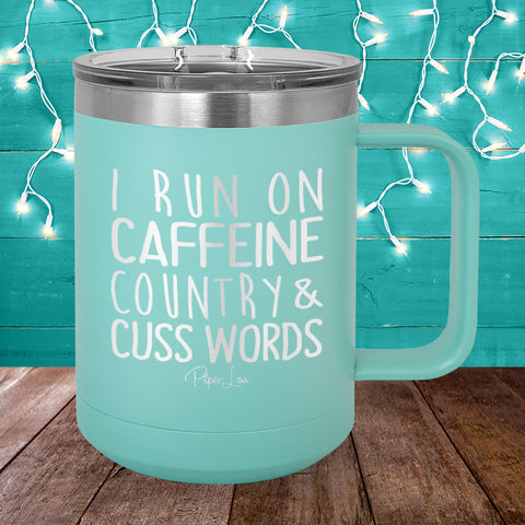 I Run On Caffeine Country 15oz Coffee Mug Tumbler