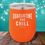 Quarantine And Chill 12oz Stemless Wine Cup