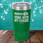Namaste Home With My Furkids Laser Etched Tumbler