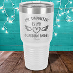 My Daughter Is My Guardian Angel Laser Etched Tumbler
