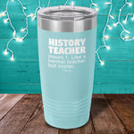 History Teacher Definition Laser Etched Tumbler