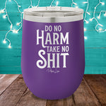 Do No Harm Take No Shit 12oz Stemless Wine Cup