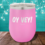 Oy Vey 12oz Stemless Wine Cup