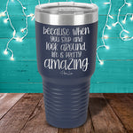 Life Is Pretty Amazing Laser Etched Tumbler