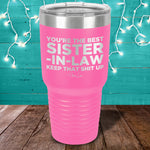 You're The Best Sister In Law Laser Etched Tumbler