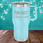 Fun Fact I Don't Care 20oz Travel Mug