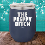 The Preppy Bitch 12oz Stemless Wine Cup