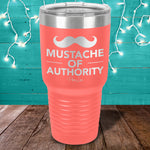 A Mustache Of Authority Laser Etched Tumbler