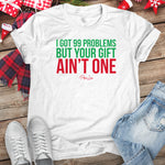 I Got 99 Problems But Your Gift Christmas Raglan (Unisex)