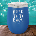 Best Ti|Ti Ever 12oz Stemless Wine Cup