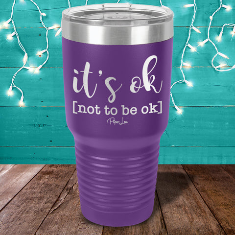100% Donation - Suicide Awareness - It's Ok Not To Be Ok Laser Etched Tumbler