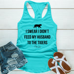 I Didn't Feed My Husband To The Tigers