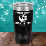 Guess What Day It Is Laser Etched Tumbler