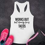 Works Out But Clearly Loves Tacos Fitness Apparel