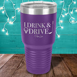 I Drink And Drive Laser Etched Tumbler