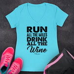 Run All The Miles Drink All The Wine