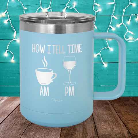 Tell Time 15oz Coffee Mug Tumbler