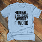 Football Is My Second Favorite F Word Men's Apparel