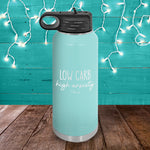 Low Carb High Anxiety Water Bottle