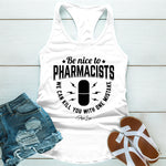 Be Nice To Pharmacists