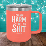 Do No Harm Take No Shit 15oz Coffee Mug Tumbler