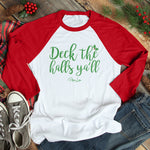 Deck The Halls Y'all Christmas Raglan (Unisex)