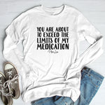 You Are About To Exceed The Limits Of My Medication Winter Apparel