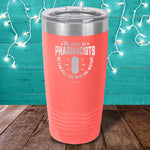 Be Nice To Pharmacists Laser Etched Tumbler