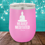 Heavily Meditated 12oz Stemless Wine Cup