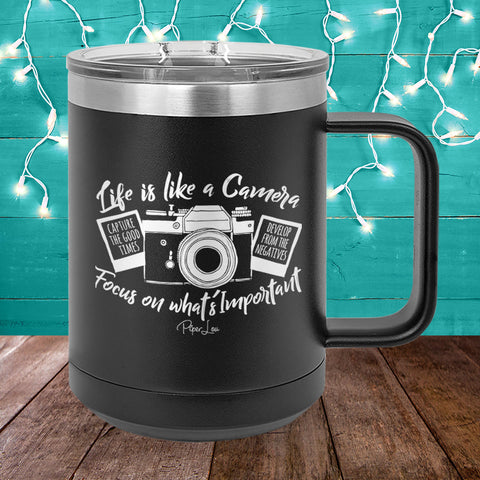 Life Is Like A Camera 15oz Coffee Mug Tumbler