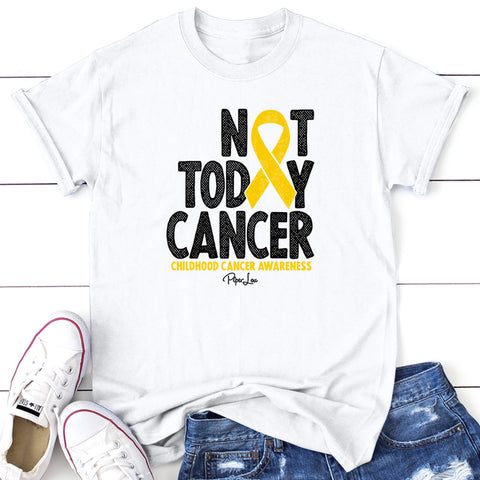 Childhood Cancer Not Today Cancer
